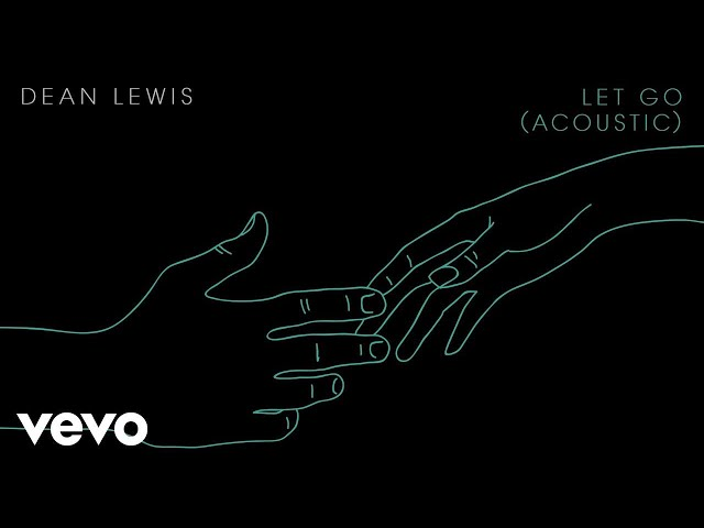 Dean Lewis – Let Go (Official Acoustic Audio)