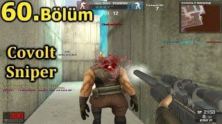 Covolt Sniper + Eğlence !! 60.Bölüm Wolfteam BLoodRappeR