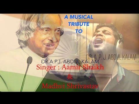 ABDUL KALAM Ko Sabka Salaam (A musical Tribute) Aamir Shaikh - Zakir Sadani - MadhviShrivastav