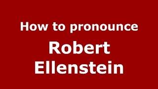 How to pronounce Robert Ellenstein (American English/US) - PronounceNames.com