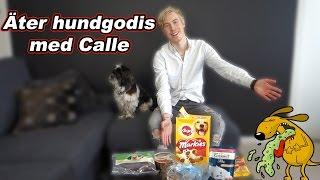 ÄTER HUNDGODIS MED CALLE (FYFAN!)