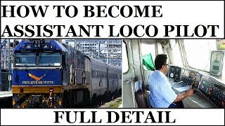 Indian Railway Assistant loco Pilot (ALP) - Eligibility, Pay Scale, Career as Loco Pilot