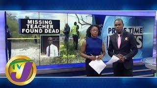 TVJ News: Missing Teacher Found Dead - April 25 2019