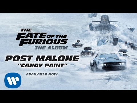 Post Malone - Candy Paint The Fate of the Furious: The Album OFFICIAL AUDIO