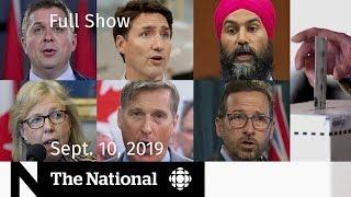 The National for Sept. 10, 2019 — Canada Votes, U.S. Politics, The Handmaid's Sequel