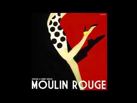 Dasoul & Fabry Diglio - Moulin Rouge (Deep Mix)