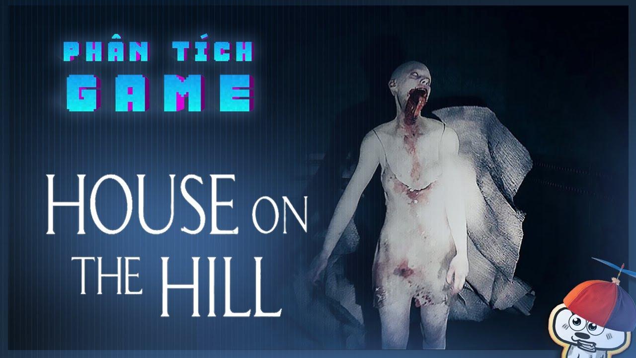 Phân Tích Game | House on the hill- Nhà văn cũng chơi đá | Cờ Su Originals