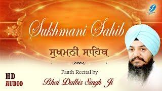 Sukhmani Sahib Path - Bhai Dalbir Singh Ji - Gurbani Shabad Kirtan - Full Audio