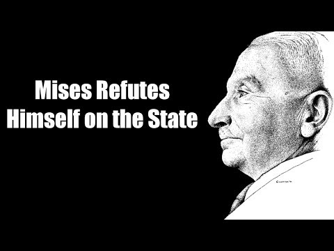 Mises Refutes Himself on the State (Debunk Austrian Economics Week) Day 2