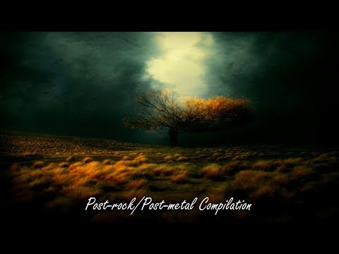 Post-rock/Post-metal Compilation (The best of 2017)