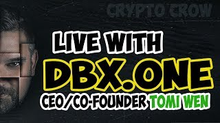 Live With CEO/Co-Founder of DBX.one TOMI WEN - Blockchain World of Data Assets - D-DPoS consensus