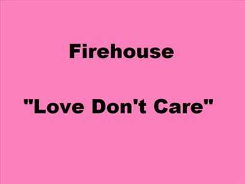 Firehouse - Love Don't Care
