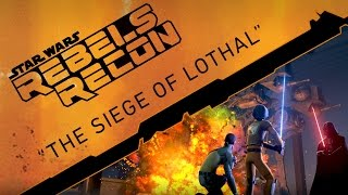 "Rebels Recon #2.01: Inside ""The Siege of Lothal"" 
