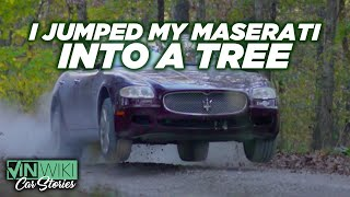 I jumped my Maserati into a tree