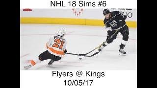 NHL 18 Sims #6 Philadelphia Flyers @ Los Angeles Kings 10/05/17