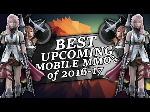 Top 8 Upcoming Mobile MMO's Of 2016-2017!