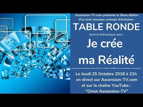 """[BANDE ANNONCE] 3ème Table Ronde : """"Je Crée ma Réalité"""" le 25/10/2018 à 21h"""