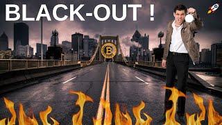 BLACK-OUT = FIN DU BITCOIN ?