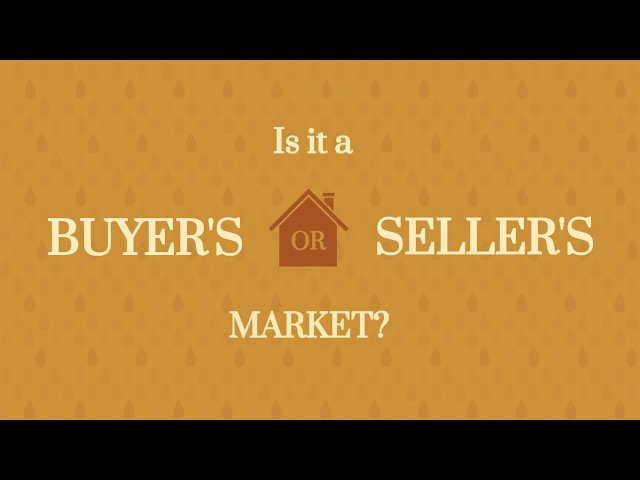 Is it a Buyers or Sellers Market