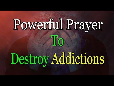 Prayer to Destroy Addictions