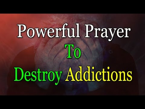 Prayer to Destroy Addictions