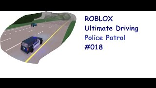 Roblox: Ultimate Driving | Police Patrol #018 | Er Stoppt nicht! | [Huski/German]
