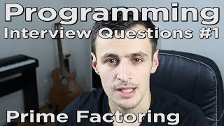 Programming Interview Questions #1 - Prime Factoring