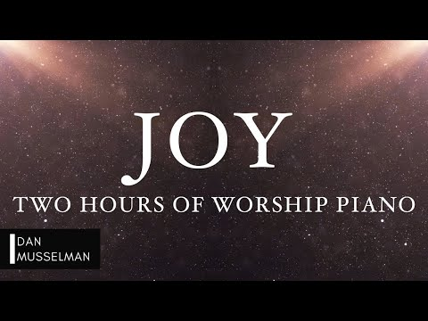 JOY: Fruits of the Holy Spirit | Two Hours of Worship Piano