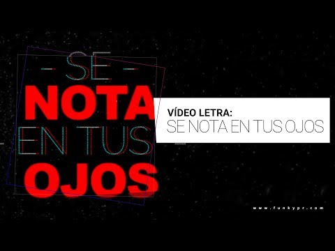"Funky ""Se Nota En Tus Ojos"" (Video Letras Oficial)"