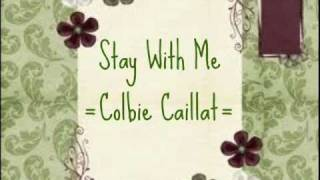 Repeat youtube video Stay With Me-Colbie Caillat