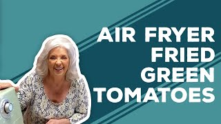 Quarantine Cooking: Air Fryer Fried Green Tomatoes Recipe