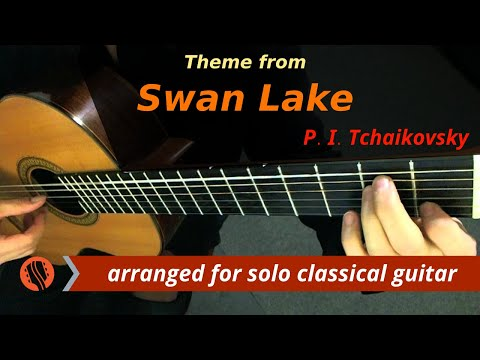 Theme From Swan Lake, Guitar Transcription - Pyotr Ilyich Tchaikovsky