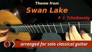 Theme from Swan Lake, Guitar Transcription - Pyotr Ilyich Tchaikovsky