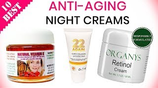 10 Best Anti-Aging Night Creams 2019 | For Face, Eyes, and Wrinkles