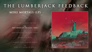 """THE LUMBERJACK FEEDBACK """"New Order of the ages - Part I"""" official audio"""