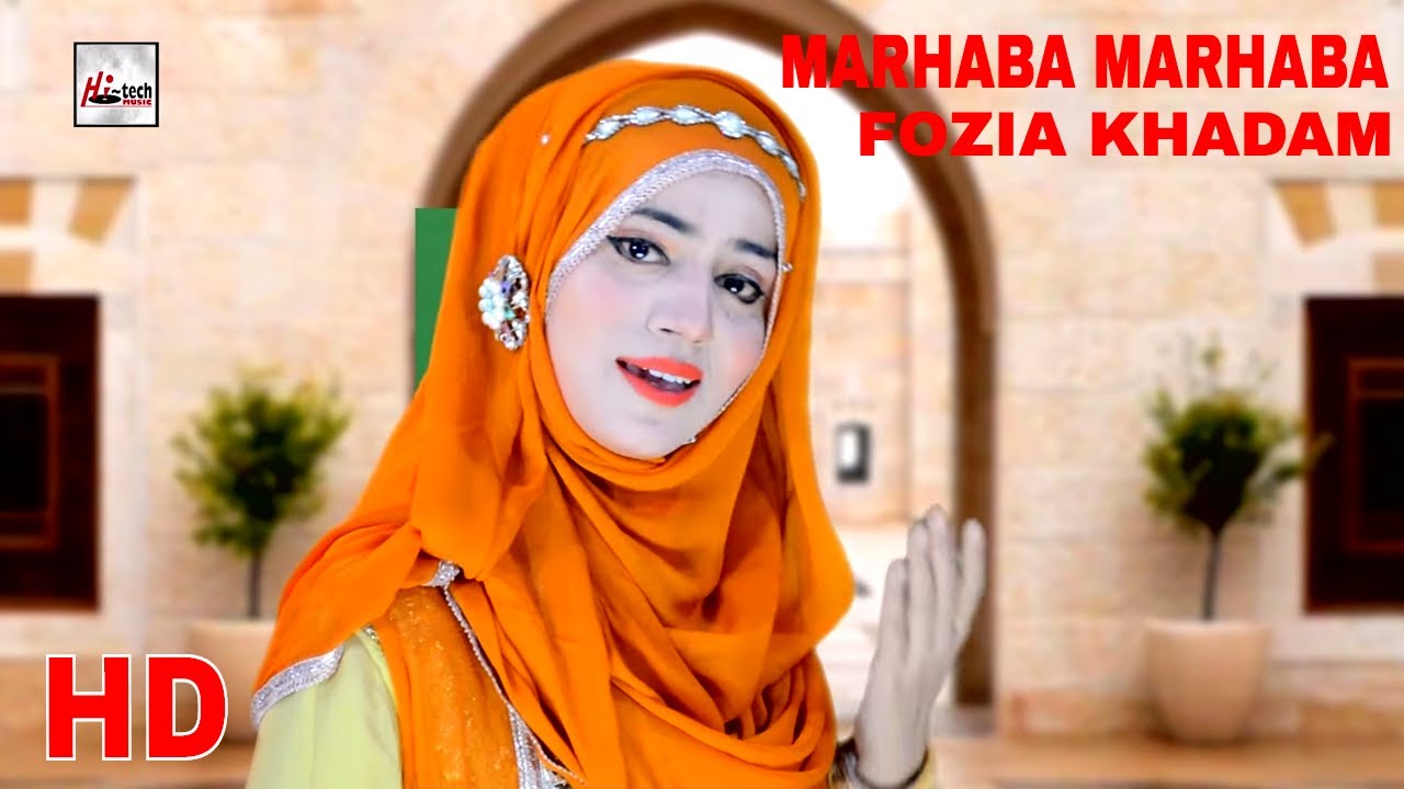 MARHABA MARHABA - FOZIA KHADAM - OFFICIAL HD VIDEO - HI-TECH ISLAMIC - BEAUTIFUL NAAT