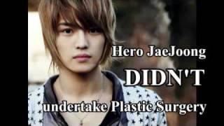 JaeJoong DIDN'T undertake Plastic Surgery