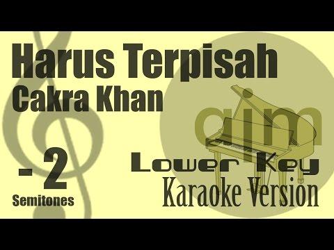 Cakra Khan - Harus Terpisah (Lower Key, Minus 2 Semitones) Karaoke Version | Ayjeeme Karaoke
