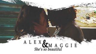 "Alex & Maggie - ""She's so beautiful..."" [+2x06]"