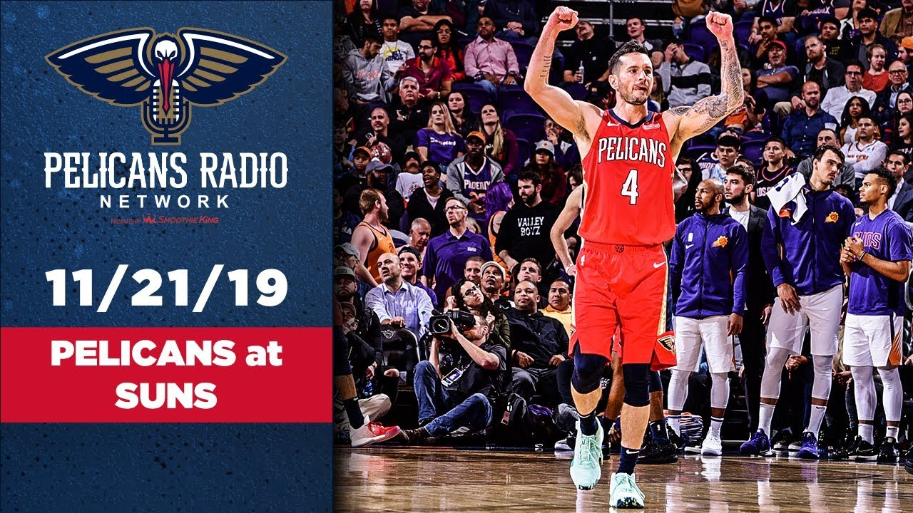 Pelicans At Suns Calls Of The Game 11 21 19 New Orleans Pelicans Youtube