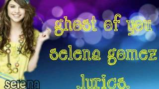 Ghost of you-Selena Gomez (lyrics/HD)
