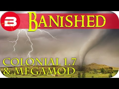 Banished Gameplay - TORNADO!!! #2 - Colonial Charter 1.7 Guide & Megamod Banished Mods