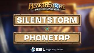 Hearthstone - Phonetap vs. SilentStorm - ESL Legendary Series Season 2 Finals - Group D Losers Semi