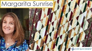 Margarita Sunrise   Strip Presentation by Cozy Quilt Designs