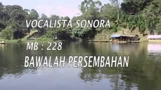 MB 228 BAWALAH PERSEMBAHANMU, VOCALISTA SONORA