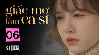 GIẤC MƠ LÀM CA SĨ TẬP 6   Phim Tình Cảm Hàn Quốc Hay Nhất 2020   Phim Hàn Quốc 2020