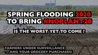 one-two-punch-2020-spring-floods-noplant20-farmers-under-surveillance