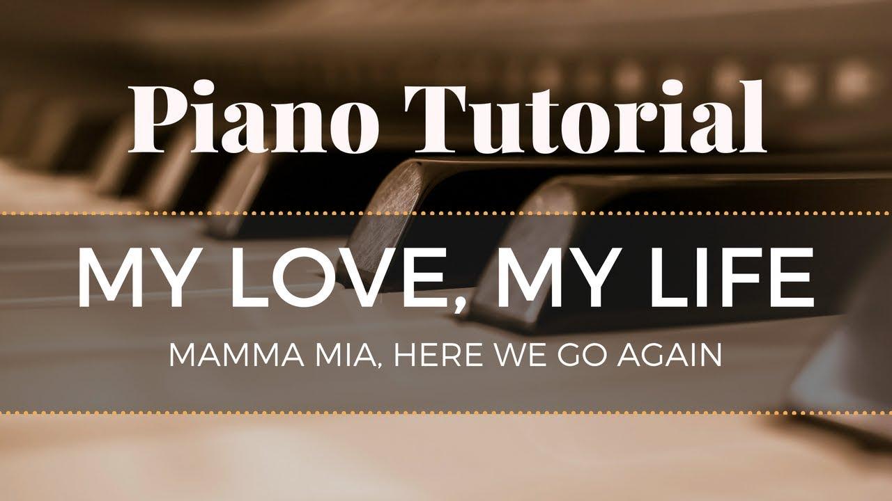 My Love My Life Mamma Mia Here We Go Again Advanced Piano Tutorial