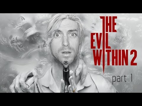 The Evil Within 2 -- PART 1! Prepare for the spooks!