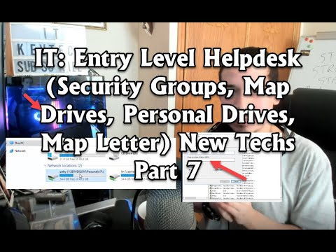 IT: Entry Level Helpdesk (Security Groups, Map Drives, Personal Drives, Map Letter) New Techs Part 7